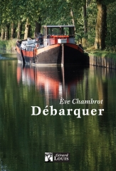 eve chambrot,roman,débarquer,batellerie,livre sur la place, nancy